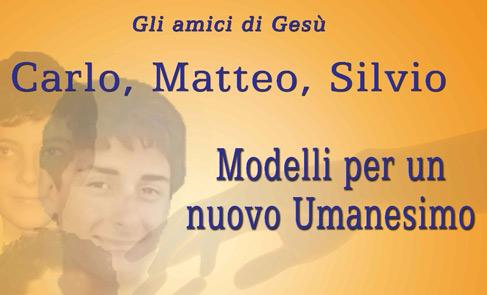 Carlo, Matteo e Silvio: modelli per un nuovo umanesimo